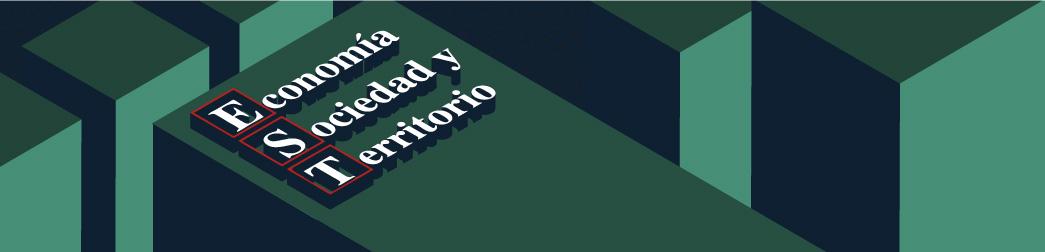 Economia Sociedad y Territorio ISSN impreso: 1405-8421 ISSN electronico 24286183